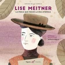 Lise Meitner. La física que inició la era atómica