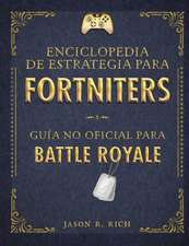 Una Enciclopedia de Estrategia Para Fortniters. Guía No Oficial Para Battle Royale / An Encyclopedia of Strategy for Fortniters: An Unofficial Guida f