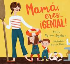 Mama, Eres ... Genial! / Mom, You Are Awesome!