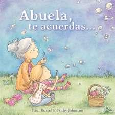 Abuela, Te Acuerdas... / Grandma Forgets