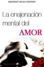 La Enajenacion Mental del Amor