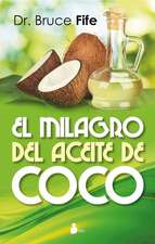 El Milagro del Aceite de Coco = The Coconut Oil Miracle