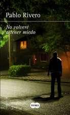 No Volvera a Tener Miedo / I Will Not Be Afraid Again