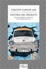 Historia del presente : ensayos, retratos y crónicas de la Europa de los 90