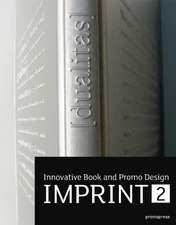 Imprint 2:  Innovative Book and Promo Design/Design de Livres, Brochures Et Catalogues/Diseno de Libros, Folletos y Catalogos/Dese