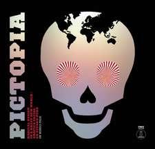 Pictopia : radical desing in a brave new world = gráfica social en estado puro