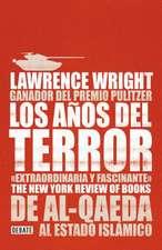 Los AAOS del Terror /The Terror Years: From Al-Qaeda to the Islamic State: de Al - Qaeda Al Estado Islamico