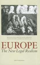 Europe. the New Legal Realism:  Essays in Honour of Hjalte Rasmussen