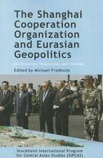 The Shanghai Cooperation Organization and Eurasian Geopolitics:  New Directions, Perspectives, and Challenges