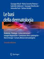 Le basi della dermatologia: Anatomia • Fisiologia • Lesioni elementari • Indagini diagnostiche •Correlazioni clinico-patologiche • Note di terapia  • Comuni affezioni dermatologiche
