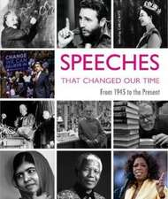 Bata, C: Speeches That Changed Our Times