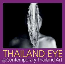 Thailand Eye:  Contemporary Thailand Art
