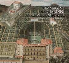 L'Immagine Dei Giardini E Delle Ville Medicee: Nelle Lunette Attribuite a Giusto Utens