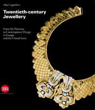 Twentieth-Century Jewellery:  From Art Nouveau to Comtemporary Design in Europe and the United States