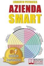 Azienda Smart: Strategie Per Realizzare Un'azienda Di Successo Con Il Metodo D.I.G.E.R.