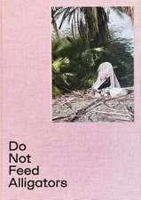 David Shama: Do Not Feed Alligators