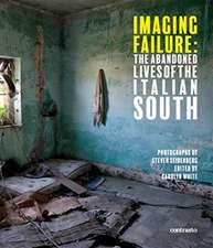 Imaging Failure: The Abandoned Lives of the Italian South