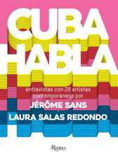 Cuba Talks (Spanish Edition): Interviews with 28 Contemporary Artists