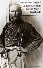 Le Confessioni Di Joseph Marie Garibaldi'