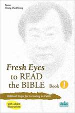 Fresh Eyes to Read the Bible - Book 1, with Added Illustrations