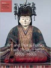 Art and Palace Politics in Early Modern Japan, 1580s-1680s