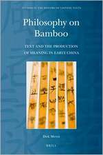 Philosophy on Bamboo: Text and the Production of Meaning in Early China
