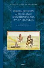 Labour, Coercion, and Economic Growth in Eurasia, 17th-20th Centuries