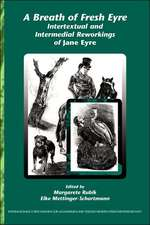 """A Breath of Fresh Eyre: Intertextual and Intermedial Reworkings of """"Jane Eyre"""""""