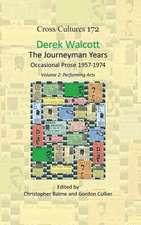 Derek Walcott, The Journeyman Years, Volume 2: Performing Arts: Occasional Prose 1957-1974