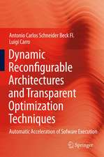 Dynamic Reconfigurable Architectures and Transparent Optimization Techniques: Automatic Acceleration of Software Execution
