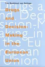 Drugs and Decision-Making in the European Union