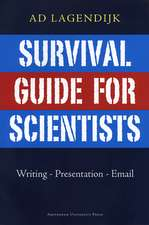 Survival Guide for Scientists: Writing-Presentation-E-mail