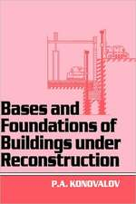 Bases and Foundations of Building Under Reconstruction