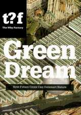 Green Dream:  How Future Cities Can Outsmart Nature