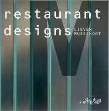 Lieven Musschoot Restaurant Designs