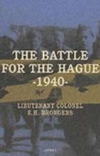 Brongers, E: Battle for the Hague 1940