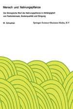 Mensch und Nahrungspflanze: Der Biologische Wert der Nahrungspflanze in Abhängigkeit von Pestizideinsatz, Bodenqualität und Düngung