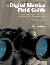 The Digital Metrics Field Guide: The Definitive Reference for Brands Using the Web, Social Media, Mobile Media, or Email