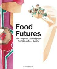 Food Futures, How design and technology can shape our food system