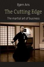 The Cutting Edge. the Martial Art of Business:  A Celebration of Dutch Cultural Heritage