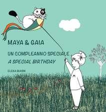 Maya & Gaia, Un compleanno speciale / A special birthday: Libro illustrato per bambini: italiano-inglese (edizione bilingue)