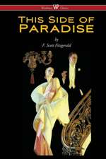 This Side of Paradise (Wisehouse Classics Edition)