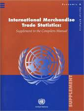 International Merchandise Trade Statistics:  Supplement to the Compliers Manual