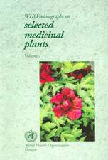 Who Monographs on Selected Medicinal Plants:  Volume 1