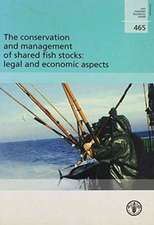 The Conservation and Management of Shared Fish Stocks:  Legal and Economic Aspects