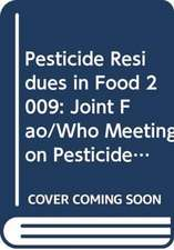 Pesticide Residues in Food 2009:  Joint Fao/Who Meeting on Pesticide Residues. Report 2009