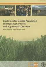 Guidelines for Linking Population and Housing Censuses with Agricultural Censuses:  With Selected Country Practices