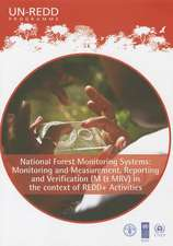 National Forest Monitoring Systems:  Monitoring and Measurement, Reporting and Verification (M & Mrv) in the Context of Redd+ Activities