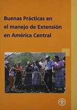 Buenas Practicas En El Manejo de Extension En America Central