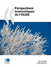 Perspectives économiques de l'OCDE: Décembre No. 82 - Volume 2007-2